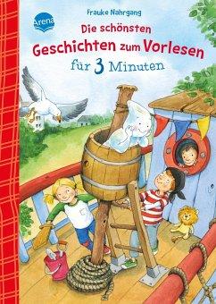 Die schönsten Geschichten zum Vorlesen für 3 Minuten - Nahrgang, Frauke