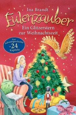 Eulenzauber. Ein Glitzerstern zur Weihnachtszeit - Brandt, Ina