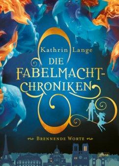 Brennende Worte / Die Fabelmacht-Chroniken Bd.2 - Lange, Kathrin