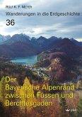Der Bayerische Alpenrand zwischen Füssen und Berchtesgaden
