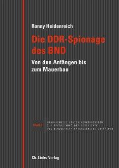 Die DDR-Spionage des BND - Heidenreich, Ronny