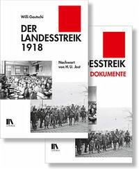 Der Landesstreik 1918 und die Dokumente zum Landesstreik