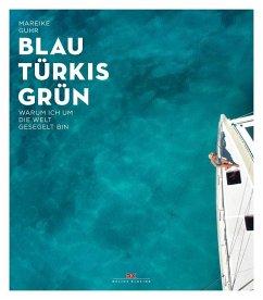 Blau Türkis Grün - Guhr, Mareike
