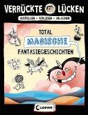 Total magische Fantasiegeschichten / Verrückte Lücken Bd.3