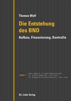 Die Entstehung des BND - Wolf, Thomas