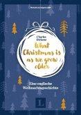 What Christmas is as we grow older - Eine englische Weihnachtsgeschichte