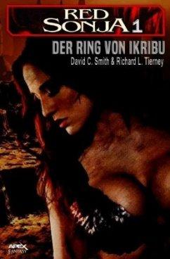 RED SONJA, Band 1: DER RING VON IKRIBU - Smith, David C.; Tierney, Richard L.