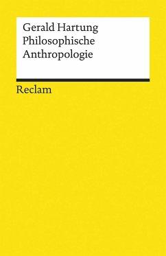 Philosophische Anthropologie - Hartung, Gerald