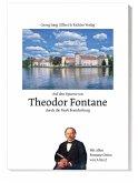 Auf den Spuren von Theodor Fontane durch die Mark Brandenburg