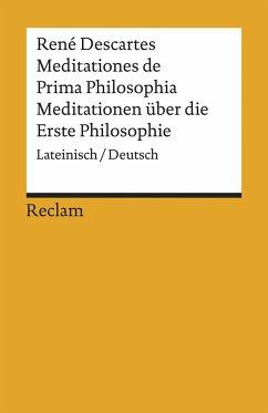 Meditationes de Prima Philosophia / Meditationen über die Erste Philosophie - Descartes, René