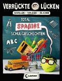 Total spaßige Schulgeschichten / Verrückte Lücken Bd.1