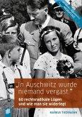 """""""In Auschwitz wurde niemand vergast."""""""