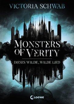 Dieses wilde, wilde Lied / Monsters of Verity Bd.1 - Schwab, Victoria