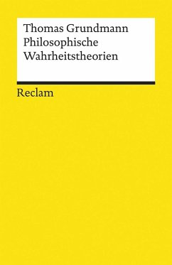 Philosophische Wahrheitstheorien - Grundmann, Thomas