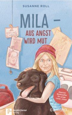 Mila - Aus Angst wird Mut - Roll, Susanne
