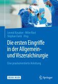 Die ersten Eingriffe in der Allgemein- und Viszeralchirurgie