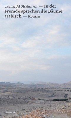 In der Fremde sprechen die Bäume arabisch - Al Shamani, Usama