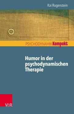 Humor in der psychodynamischen Therapie - Rugenstein, Kai