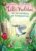 Die Verwandlung der Königspalmen / Lilli Kolibri Bd.2