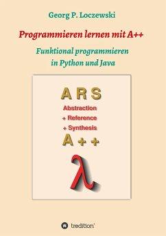 Programmieren lernen mit A++ - Loczewski, Georg P.