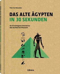 DAS ALTE ÄGYPTEN IN 30 SEKUNDEN - DER MANUELIAN, PETER