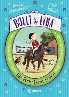 Ein Pony lernt reiten / Bulli & Lina Bd.2 - Scheunemann, Frauke; Szillat, Antje