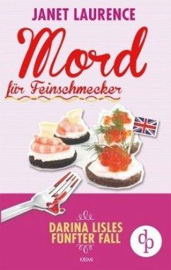 Mord für Feinschmecker / Darina Lisle Bd.5 - Laurence, Janet
