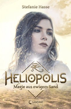 Magie aus ewigem Sand / Heliopolis Bd.1 - Hasse, Stefanie