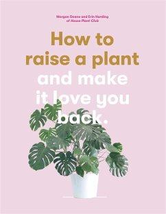 How to Raise a Plant - Harding, Erin;Doane, Morgan