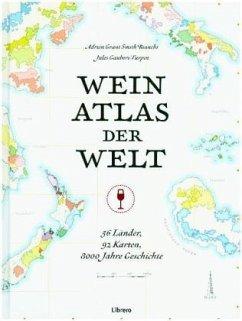 Weinatlas der Welt - Bianchi, Adrien Grant Smith; Gaubert-Turpin, Jules