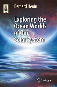 Exploring the Ocean Worlds of Our Solar System - Henin, Bernard
