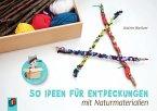 Kita-Kinder-Lernspielkisten. 50 Ideen für Entdeckungen mit Naturmaterialien