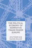 The Political Economy of Normative Trade Power Europe (eBook, PDF)