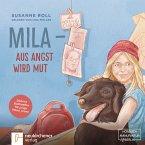 Mila - Aus Angst wird Mut, 1 Audio-CD