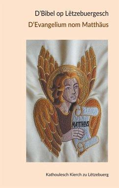 D' Bibel op Lëtzebuergesch - D' Evangelium nom Matthäus (eBook, ePUB)