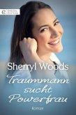 Traummann sucht Powerfrau (eBook, ePUB)