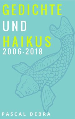 Gedichte und Haikus 2006-2018 (eBook, ePUB)