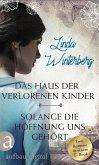 Das Haus der verlorenen Kinder & Solange die Hoffnung uns gehört (eBook, ePUB)