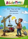 Bildermaus - Ein Tag auf der Baustelle (eBook, ePUB)