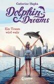Ein Traum wird wahr / Dolphin Dreams Bd.3 (eBook, ePUB)