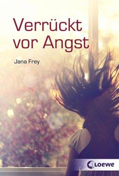 Verrückt vor Angst (eBook, ePUB) - Frey, Jana