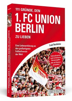 111 Gründe, den 1. FC Union Berlin zu lieben - Nussbücker, Frank