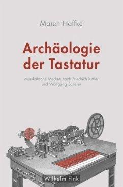 Archäologie der Tastatur - Haffke, Maren