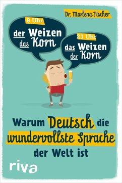 Warum Deutsch die wundervollste Sprache der Welt ist - Fischer, Marlena