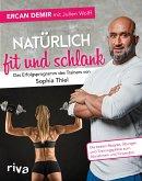 Natürlich fit und schlank - Das Erfolgsprogramm des Trainers von Sophia Thiel