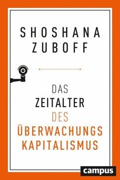 Das Zeitalter des Überwachungskapitalismus (eBook, PDF) - Zuboff, Shoshana