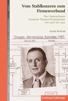 Vom Stahlkonzern zum Firmenverbund - Wixforth, Harald