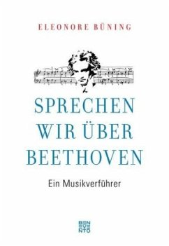 Sprechen wir über Beethoven - Büning, Eleonore
