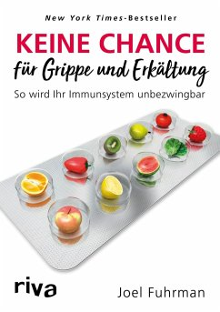 Keine Chance für Grippe und Erkältung - Fuhrman, Joel