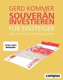 Souverän investieren für Einsteiger (eBook, PDF) - Kommer, Gerd